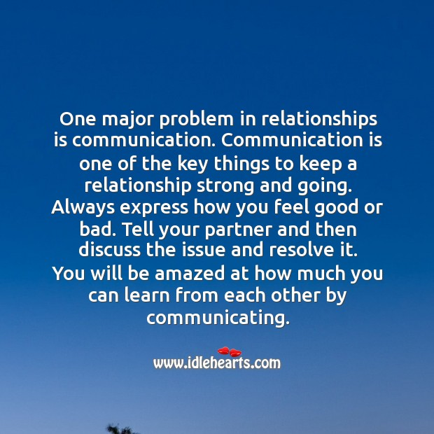 Image, Communication is one of the key things to keep a relationship strong and going.