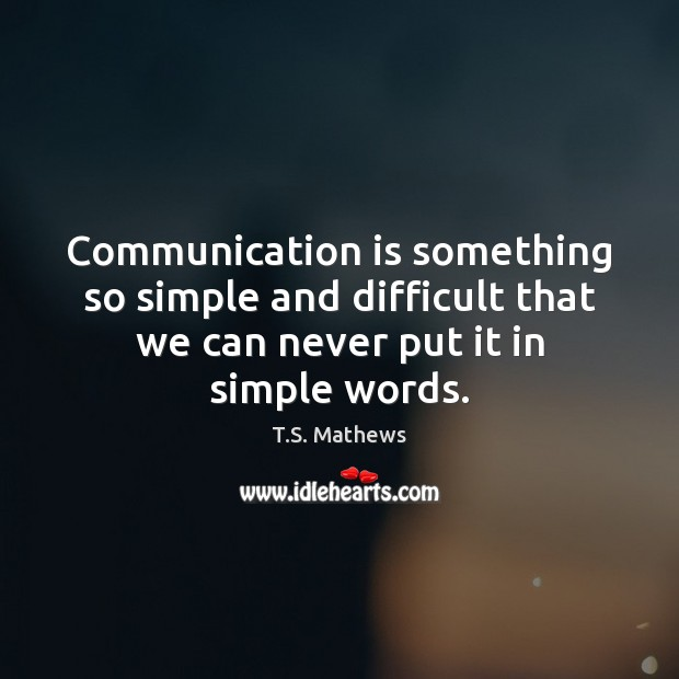 Communication is something so simple and difficult that we can never put Image