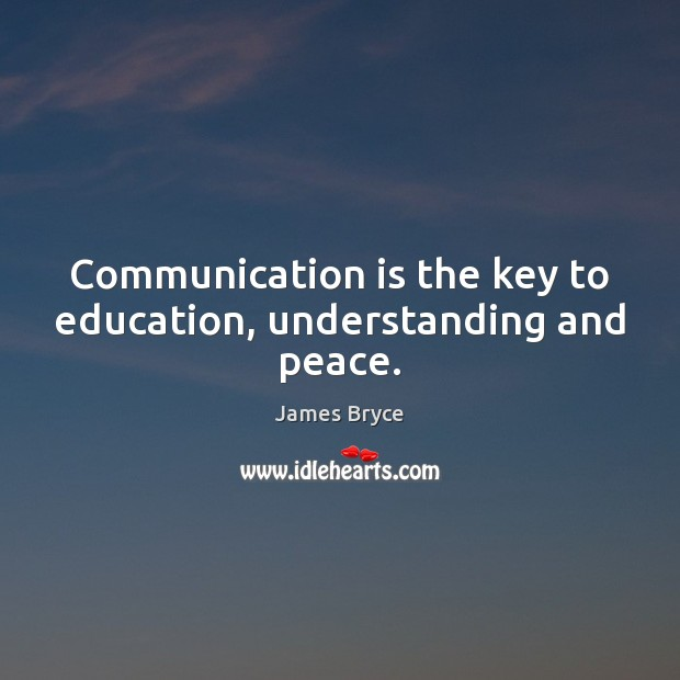 Image, Communication is the key to education, understanding and peace.