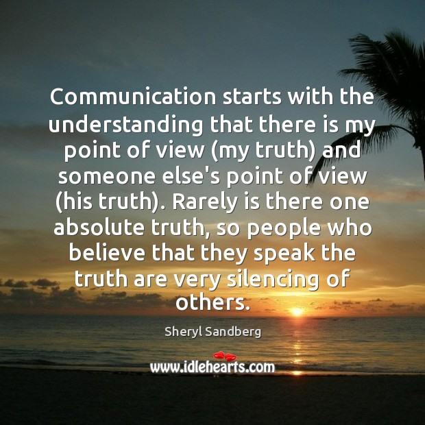 Communication starts with the understanding that there is my point of view ( Image