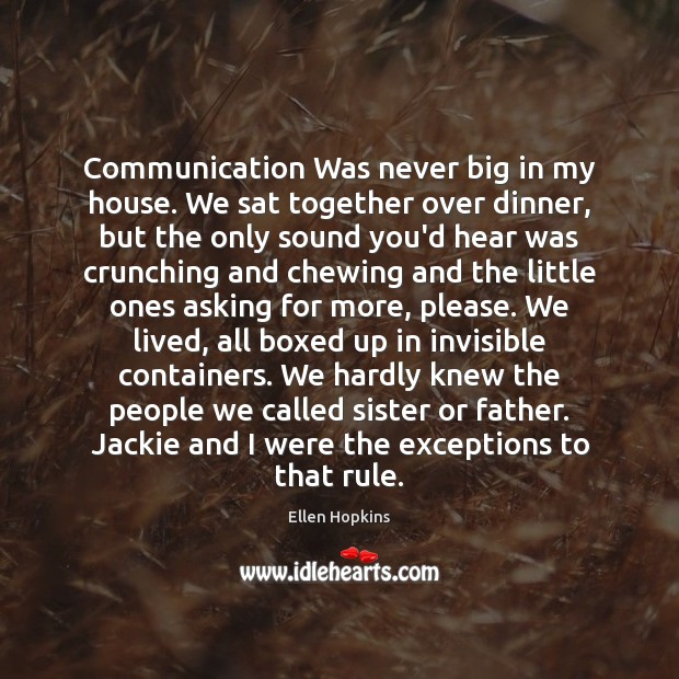 Communication Was never big in my house. We sat together over dinner, Image