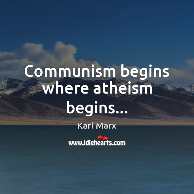 Image, Communism begins where atheism begins…