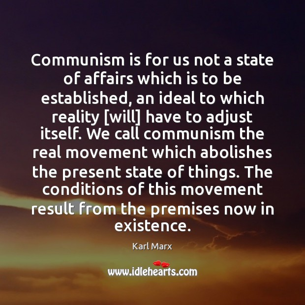 Image, Communism is for us not a state of affairs which is to