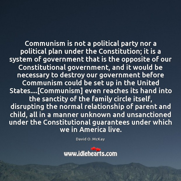Communism is not a political party nor a political plan under the David O. McKay Picture Quote