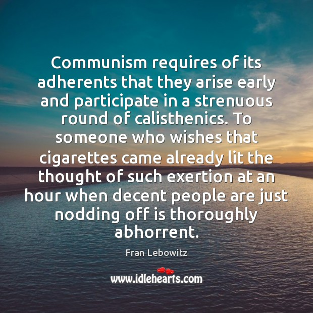 Image, Communism requires of its adherents that they arise early and participate in