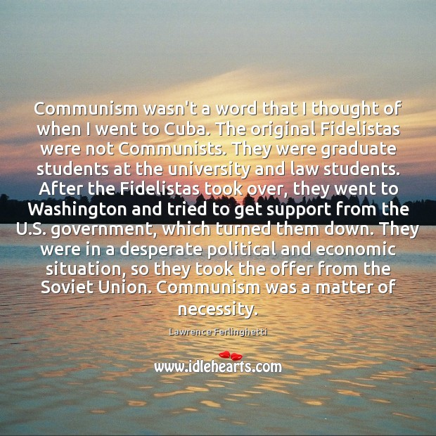 Communism wasn't a word that I thought of when I went to Lawrence Ferlinghetti Picture Quote