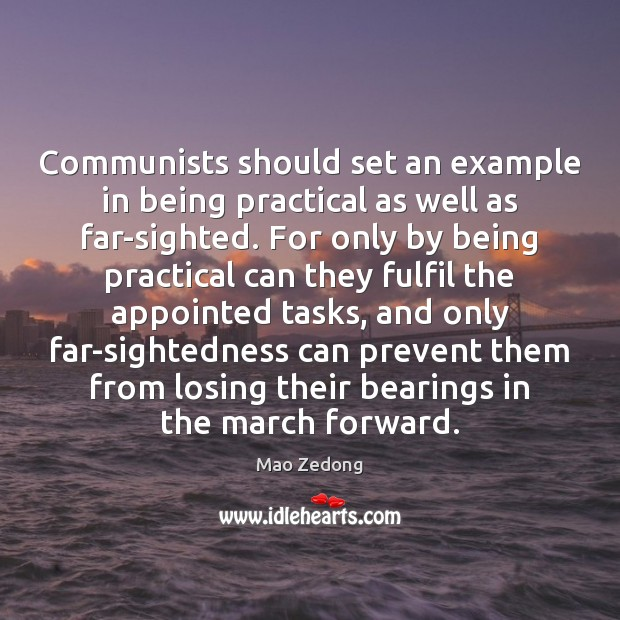 Image, Communists should set an example in being practical as well as far-sighted.