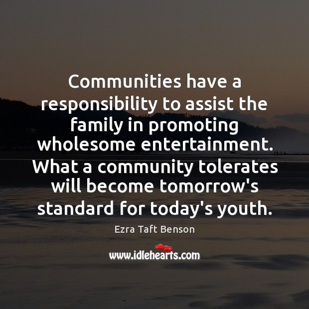 Image, Communities have a responsibility to assist the family in promoting wholesome entertainment.