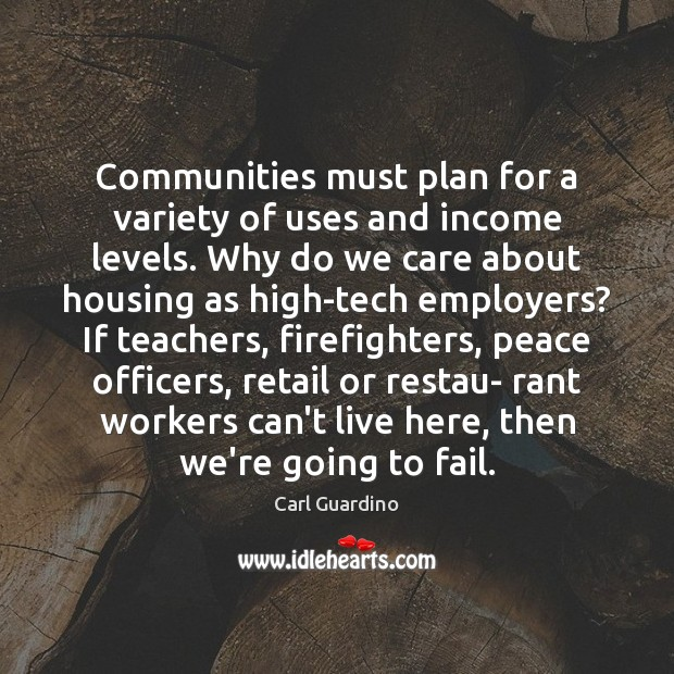 Image, Communities must plan for a variety of uses and income levels. Why