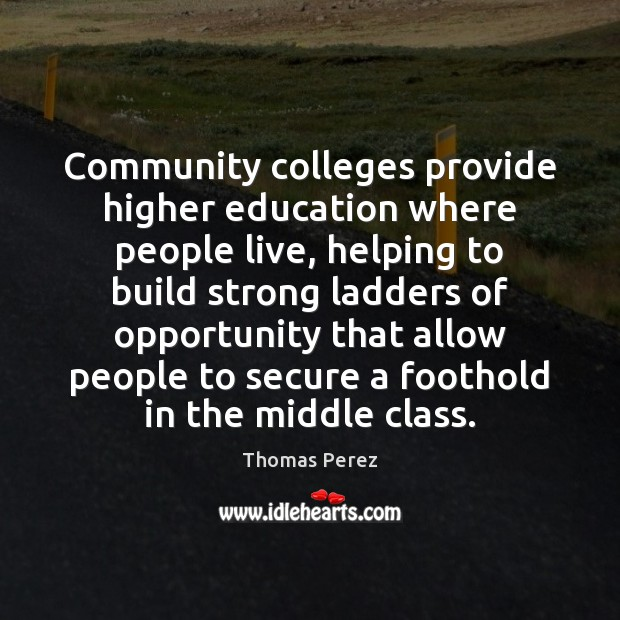 Community colleges provide higher education where people live, helping to build strong Image