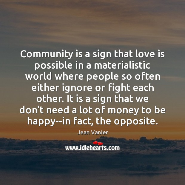 Image, Community is a sign that love is possible in a materialistic world