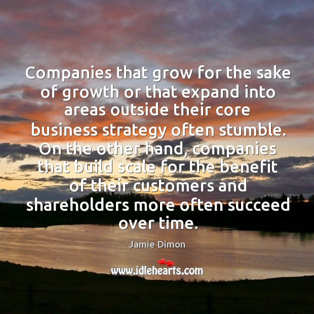 Companies that grow for the sake of growth or that expand into areas outside their core Image