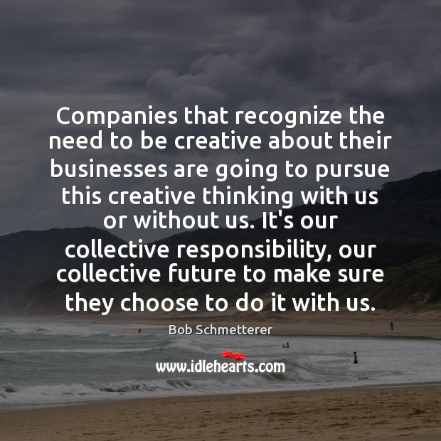 Image, Companies that recognize the need to be creative about their businesses are