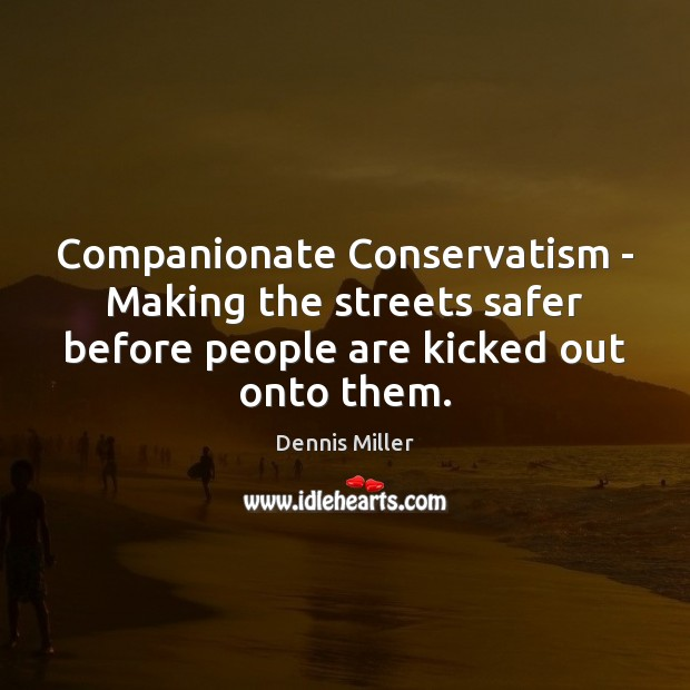 Companionate Conservatism – Making the streets safer before people are kicked out Image