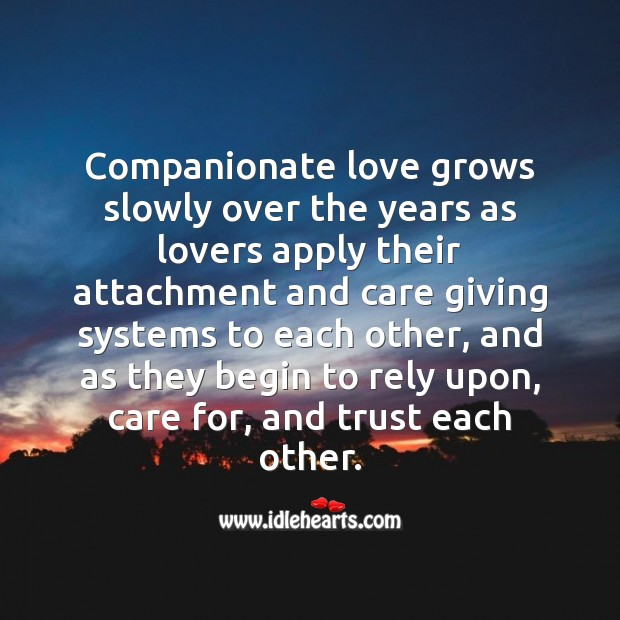 Image, Companionate love grows slowly over the years.
