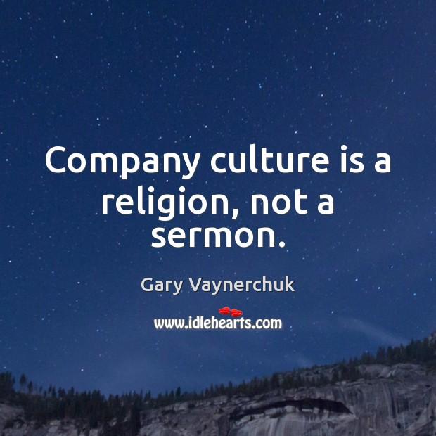 Company culture is a religion, not a sermon. Image