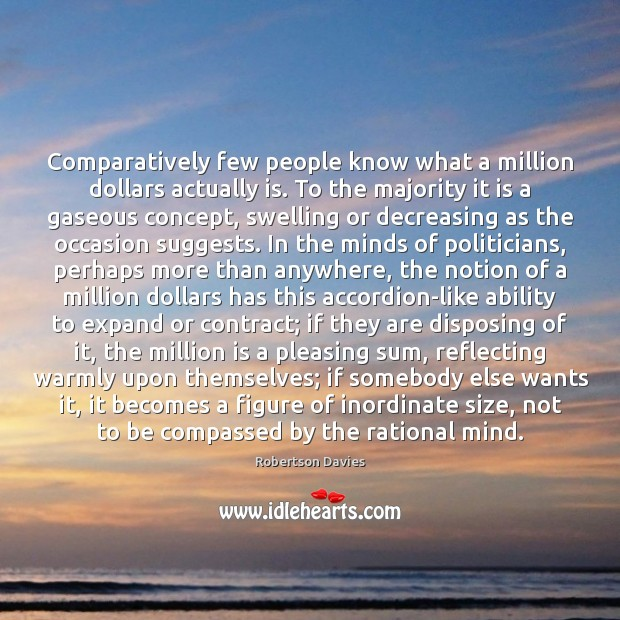 Image, Comparatively few people know what a million dollars actually is. To the