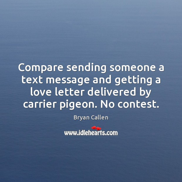 Image, Compare sending someone a text message and getting a love letter delivered