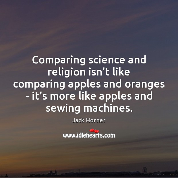 Image, Comparing science and religion isn't like comparing apples and oranges – it's