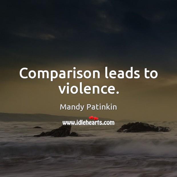 Image, Comparison leads to violence.