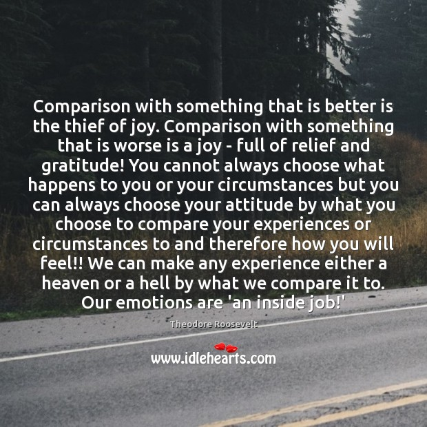 Image, Comparison with something that is better is the thief of joy. Comparison