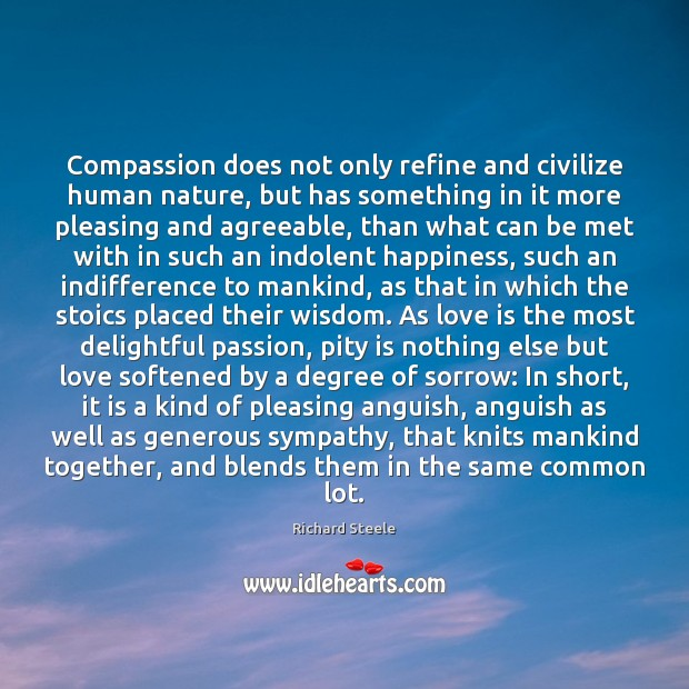 Compassion does not only refine and civilize human nature, but has something Image