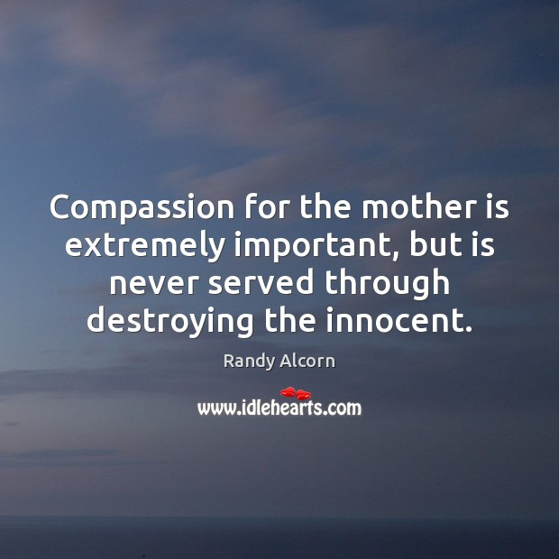 Image, Compassion for the mother is extremely important, but is never served through