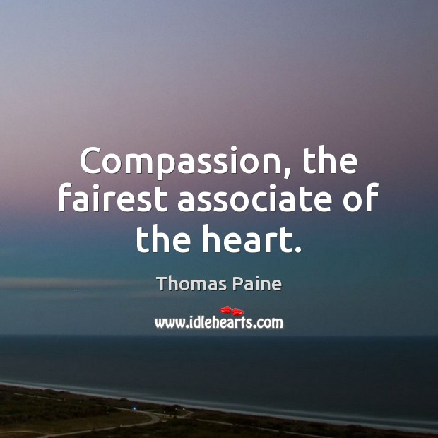 Image, Compassion, the fairest associate of the heart.
