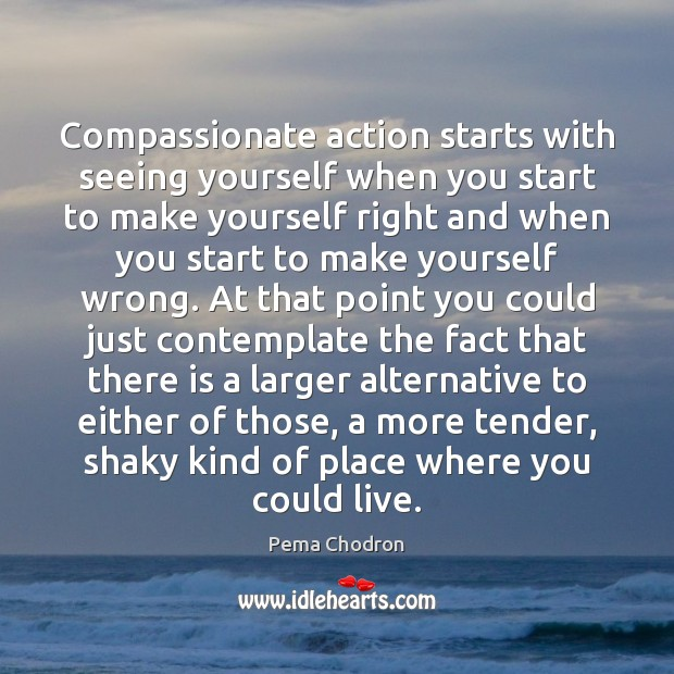 Image, Compassionate action starts with seeing yourself when you start to make yourself