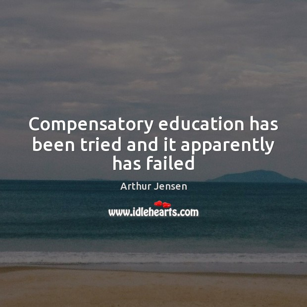 Image, Compensatory education has been tried and it apparently has failed