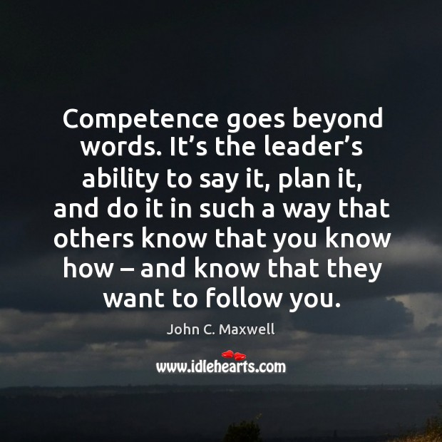 Image, Competence goes beyond words. It's the leader's ability to say it, plan it