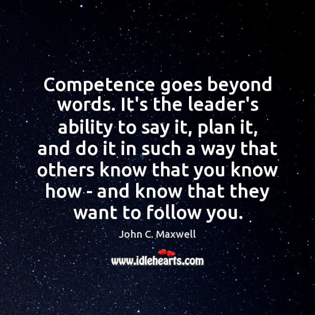 Image about Competence goes beyond words. It's the leader's ability to say it, plan