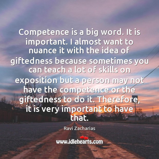 Competence is a big word. It is important. I almost want to Image