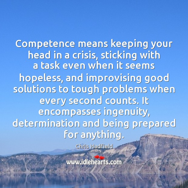 Image, Competence means keeping your head in a crisis, sticking with a task