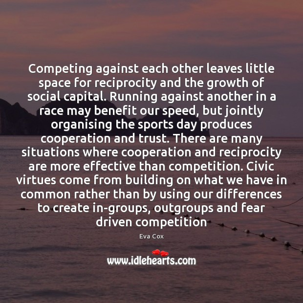 Competing against each other leaves little space for reciprocity and the growth Image