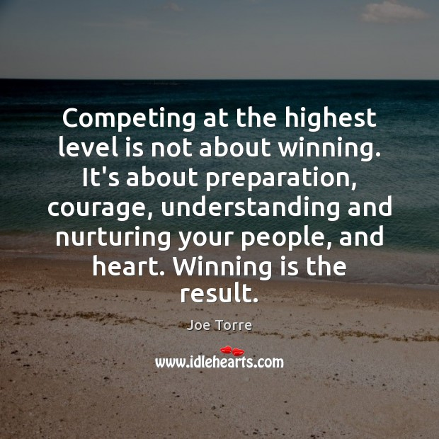Image, Competing at the highest level is not about winning. It's about preparation,