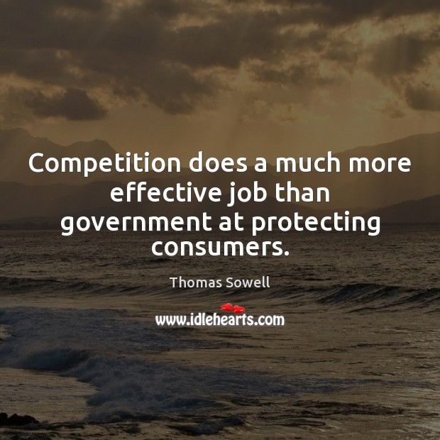 Image, Competition does a much more effective job than government at protecting consumers.
