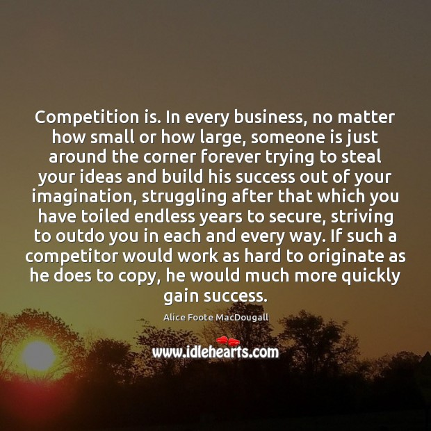 Competition is. In every business, no matter how small or how large, Struggle Quotes Image