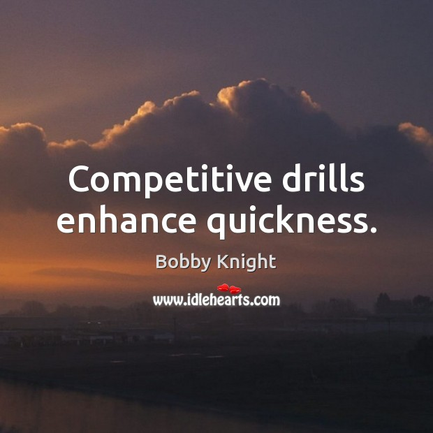 Competitive drills enhance quickness. Image