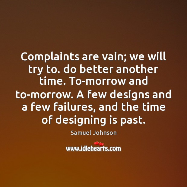 Complaints are vain; we will try to. do better another time. To-morrow Image