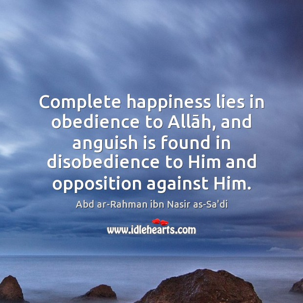 Image, Complete happiness lies in obedience to Allāh, and anguish is found