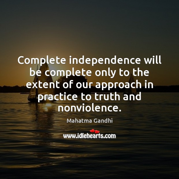 Image, Complete independence will be complete only to the extent of our approach