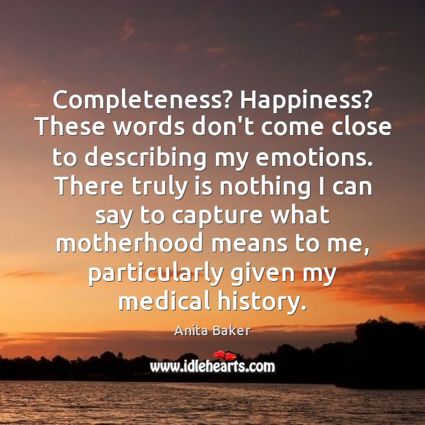 Image, Completeness? Happiness? These words don't come close to describing my emotions. There