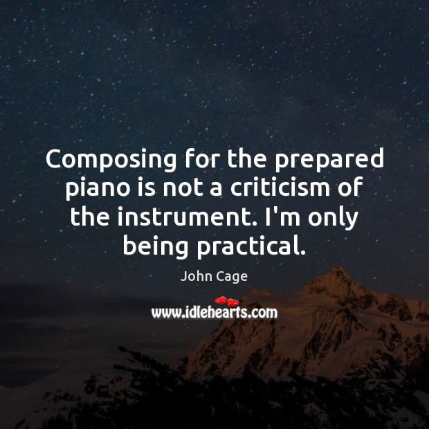 Image, Composing for the prepared piano is not a criticism of the instrument.