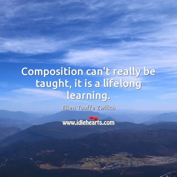 Composition can't really be taught, it is a lifelong learning. Image