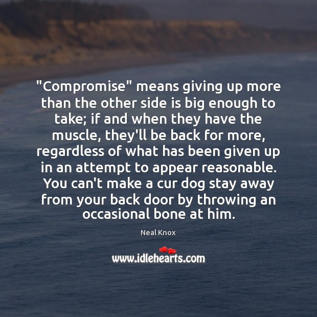 "Image, ""Compromise"" means giving up more than the other side is big enough"