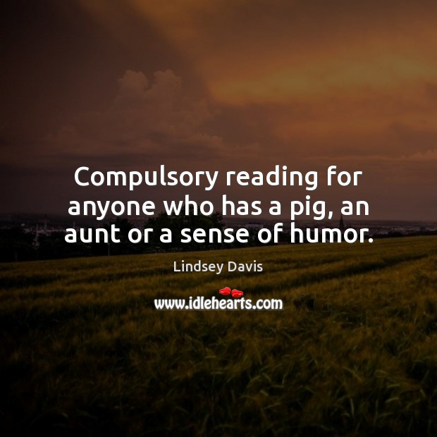 Compulsory reading for anyone who has a pig, an aunt or a sense of humor. Image