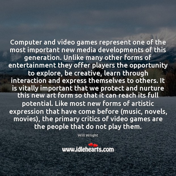 Computer and video games represent one of the most important new media Image
