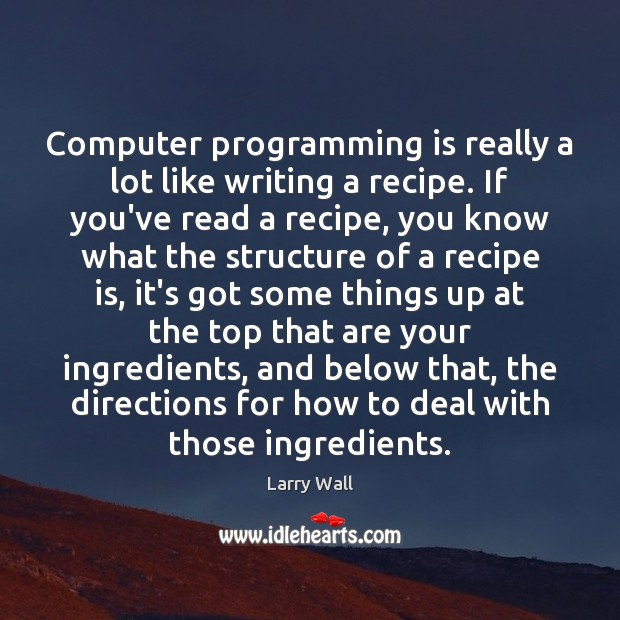 Image, Computer programming is really a lot like writing a recipe. If you've