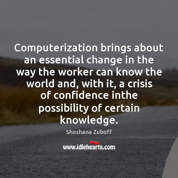 Computerization brings about an essential change in the way the worker can Image